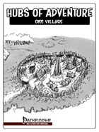 Hubs of Adventure - Orc Village (PFRPG)