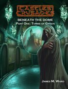 Castles & Crusades Beneath the Dome, Pt. 1 Tombs of Green