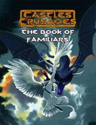 Castles & Crusades Book Of Familiars
