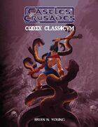 Castles & Crusades Codex Classicum