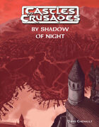 Castles & Crusades By Shadow of Night