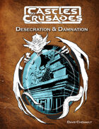 Castles & Crusades - Desecration & Damnation