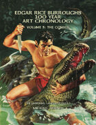 Edgar Rice Burroughs 100 Year Art Chronology Vol. 3