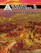 Amazing Adventures 5E Ruins of Ends Meet