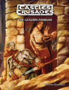 Castles & Crusades The Golden Familiar