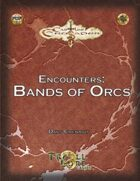 Castles & Crusades PDF1 Encounters: Bands of Orcs