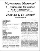 Castles & Crusades: Monstrous Menaces #1: Gharlidh, Grulnosc, and Rocktopus