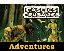 Castles & Crusades Adventures