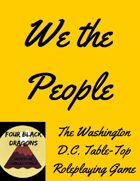We the People: The Washington D.C. Table-Top RPG