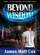 Beyond Wisdom