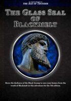 The Glass Seal of Blackmelt
