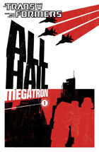 The Transformers: All Hail Megatron Volume 1
