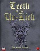 E.N. Treasure Troves: Teeth of the Ur-Lich