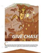 Give Chase [5E]