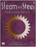 Steam & Steel: A Guide to Fantasy Steamworks