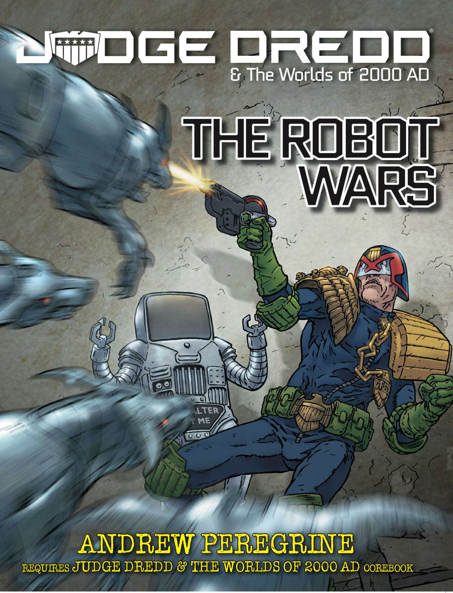 The Robot Wars: Judge Dredd and The Worlds of 2000 AD Roleplaying Game - EN Publishing
