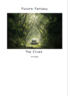 Future Fantasy - 0001 - The Elves