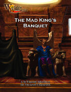 War of the Burning Sky 5E #4: The Mad King's Banquet