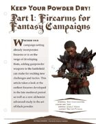 EN5ider #125 - Keep Your Powder Dry! Part 1: Firearms for Fantasy Campaigns