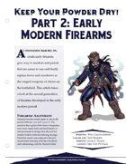 EN5ider #129 - Keep Your Powder Dry! Part 2: Early Modern Firearms