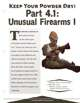 EN5ider #167 - Keep Your Powder Dry! Part 4.1: Unusual Firearms