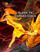 War of the Burning Sky 5E #10: Sleep, Ye Cursed Child