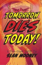 Tomorrow Dies Today