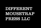 Different Mousetrap Press LLC