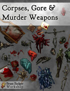 Corpses, Gore, & Murder Weapons