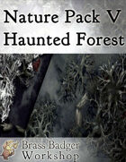 Nature Pack V - Haunted Forest