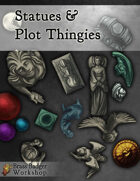 Statues & Plot Thingies