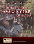 Assault At The Ogre Camp - An Exciting Adventure of One Ogre's Quest To Find True Love