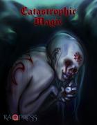 Catastrophic Magic
