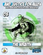 And Justice for All! v03 - The Wraith