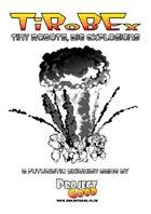 TiRoBEx - Tiny Robots, Big Explosions