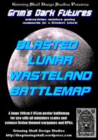 Grim's Dark Futures: Blasted Lunar Wasteland Battlemap