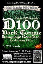 Grim's D100 Specials: D100 Dark Tongue Language Generator for all fantasy RPGs
