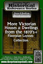 Grinning Skull's Historical reference series: More Victorian Houses & Dwellings from 1870's+ Floorplans Layout Collection