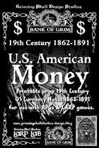 LARP LAB: The Bank of Grim: 19th century 1862-1891 U.S. American Money, printable props