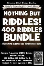 Nothing But Riddles, 400 Riddles [BUNDLE]