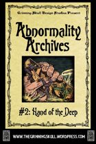 Abnormality Archives: #2 Hand of the Deep