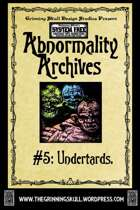 Abnormality Archives: #5 Undertards