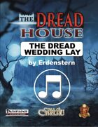 The Dread House - The Dread Wedding Lay (Music)