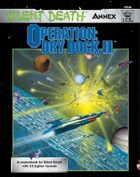 Silent Death: Operation - Dry Dock II