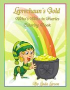 Leprechaun's Gold: Who's Who in Faeries Colouring Book 2nd Edition