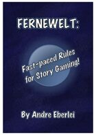 FERNEWELT: Fast-paced Rules for Story Gaming!