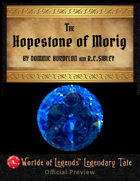 Worlde of Legends™ Legendary Tales #4: The HopeStone of Morig