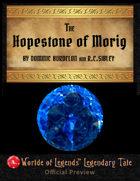 Worlde of Legends™ Legendary Tales #4: The HopeStone of Morig
