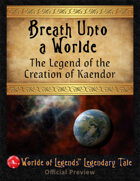 Worlde of Legends™ Legendary Tales #5: Breath Unto A Worlde