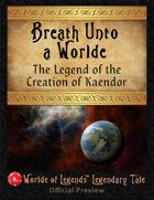 Worlde of Legends™ Legendary Tales #5: Breath Unto A Worlde